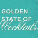 Golden State of Cocktails: Follow Along with Me