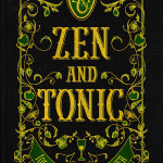 {Now Closed} Giveaway // Zen and Tonic: Savory and Fresh Cocktails for the Enlightened Drinker